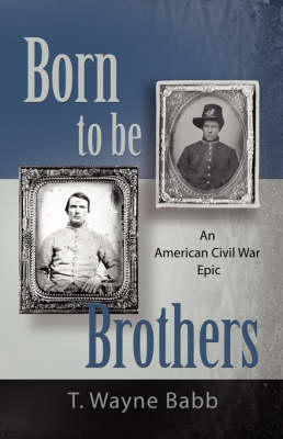 Born to be Brothers: An American Civil War Epic