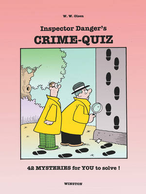 Inspector Danger's CRIME-QUIZ: 42 MYSTERIES for YOU to Solve!