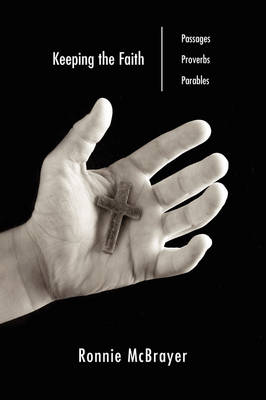 Keeping the Faith: Passages, Proverbs, Parables