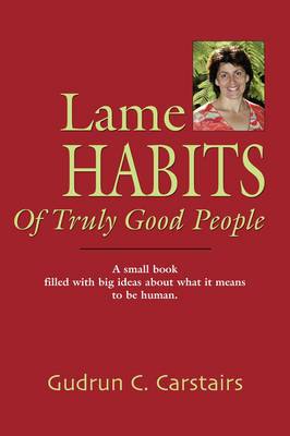 Lame Habits of Truly Good People