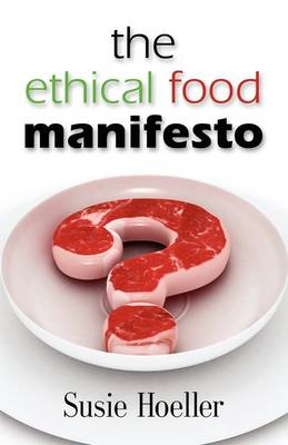THE Ethical Food Manifesto: Changing America One Shopping Cart at a Time