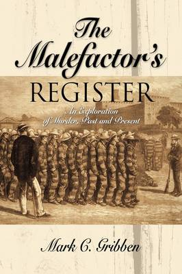 THE Malefactor's Register: An Exploration of Murder, Past and Present