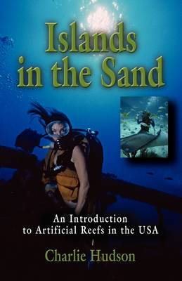 Islands in the Sand: An Introduction to Artificial Reefs in the USA