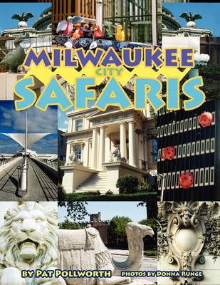 Milwaukee City Safaris: Urban Discovery Adventures for Children, Their Families, Classrooms and After-School Groups