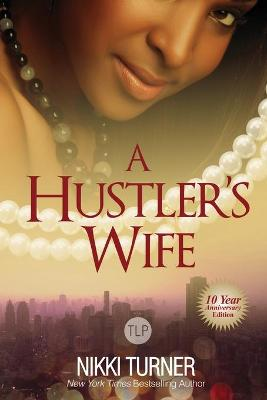 A Hustler's Wife: 10 Year Anniversary Edition
