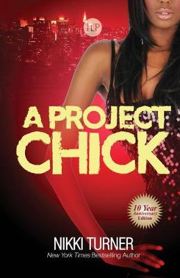 A Project Chick: Ten Year Anniversary Edition