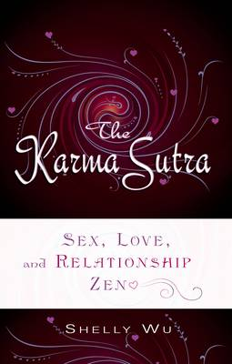 Karma Sutra: Sex, Love, and Relationship ZEN