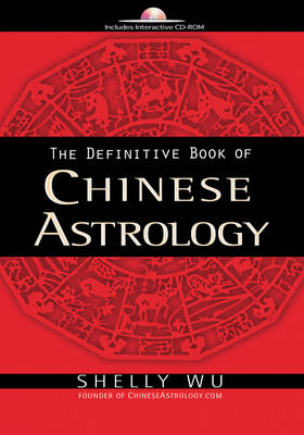 Definitive Guide of Chinese Astrology