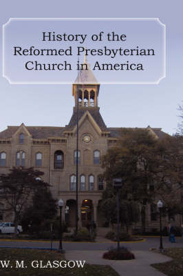 History of the Reformed Presbyterian Church in America