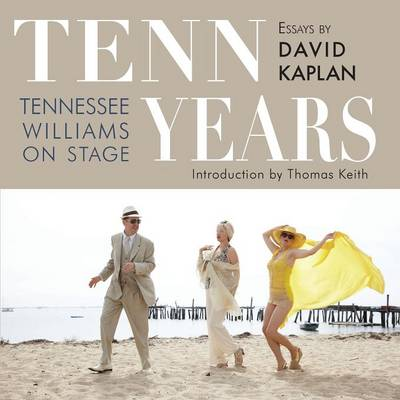 Tenn Years: Tennessee Williams on Stage
