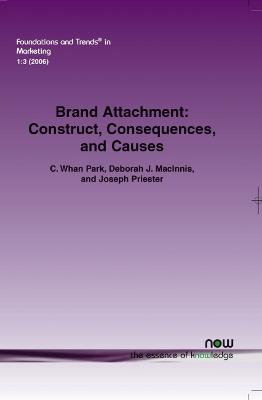 Brand Attachment: Construct, Consequences and Causes