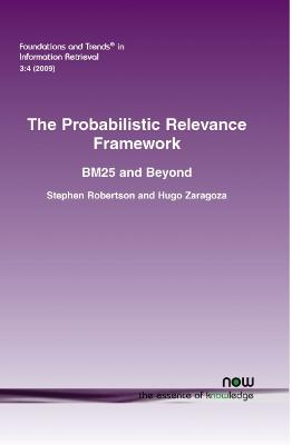 The Probabilistic Relevance Framework