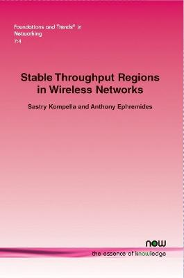 Stable Throughput Regions in Wireless Networks
