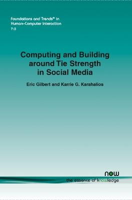 Computing and Building Around Tie Strength in Social Media