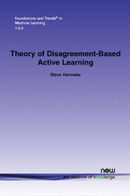 Theory of Disagreement-Based Active Learning