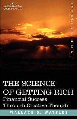 The Science of Getting Rich: Financial Success Through Creative Thought