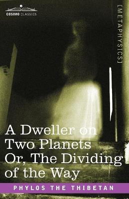 A Dweller on Two Planets Or, the Dividing of the Way
