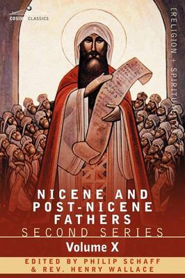 Nicene and Post-Nicene Fathers: Second Series, Volume X Ambrose: Select Works and Letters