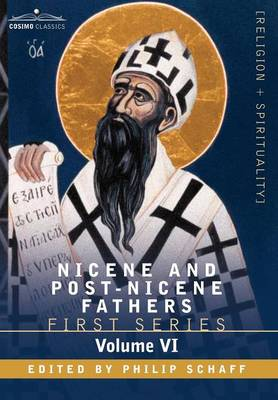 Nicene and Post-Nicene Fathers: First Series, Volume VI St.Augustine: Sermon on the Mount, Harmony of the Gospels, Homilies on the Gospels