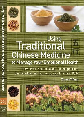 Traditional Chinese Medicine to Manage Your Emotional Health