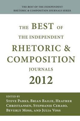 Best of the Independent Journals in Rhetoric and Composition 2012