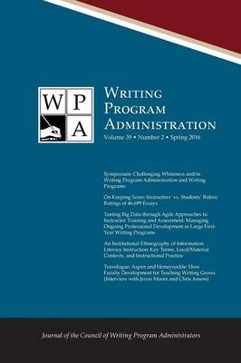 Wpa: Writing Program Administration 39.2 (Spring 2016)