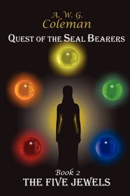 Quest of the Seal Bearers - Book 2: The Five Jewels
