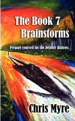 The Book 7 Brainstorms: Prepare Yourself for the Deathly Hallows