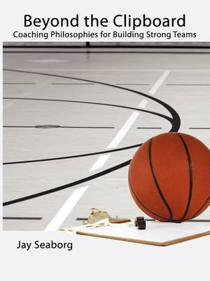 Beyond the Clipboard: Coaching Philosophies for Building Strong Teams