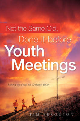 Not the Same Old, Done-It-Before Youth Meetings