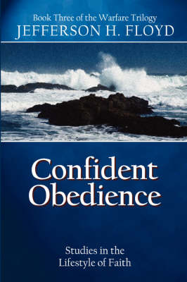 Confident Obedience: Studies in the Lifestyle of Faith