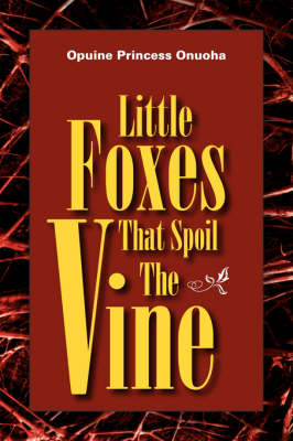 Little Foxes That Spoil the Vine