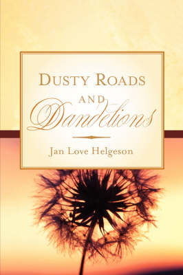 Dusty Roads and Dandelions