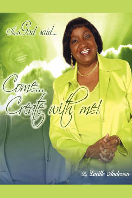 And God Said, Come! Create with Me