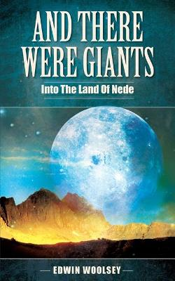 And There Were Giants: Into the Land of Nede