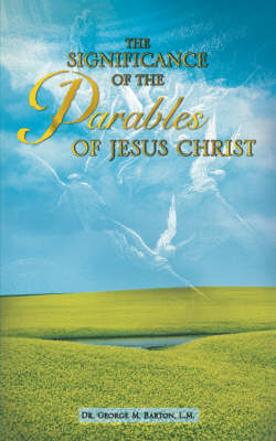 The Significance of the Parables of Jesus Christ