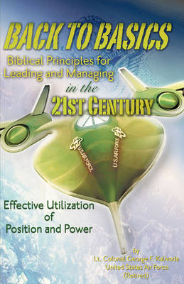 Back to Basics: Biblical Principles for Leading and Managing in the 21st Century