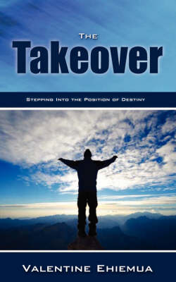 The Takeover - Stepping Into the Position of Destiny