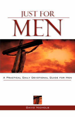 Just for Men: A Practical Daily Devotional Guide for Men