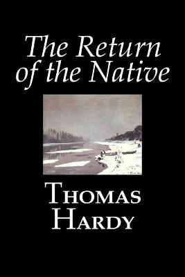 The Return of the Native by Thomas Hardy, Fiction, Classics