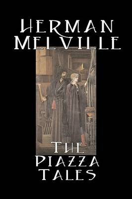 The Piazza Tales by Herman Melville, Fiction, Classics, Literary