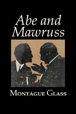 Abe and Mawruss by Montague Glass, Fiction, Classics