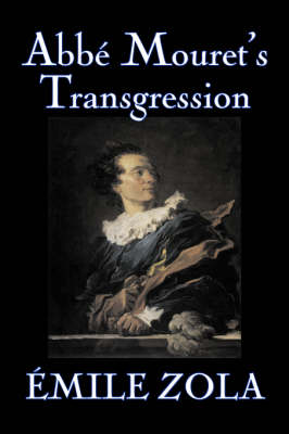 ABBE Mouret's Transgression by Emile Zola, Fiction, Classics, Literary