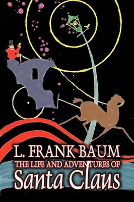 The Life and Adventures of Santa Claus by L. Frank Baum, Fantasy