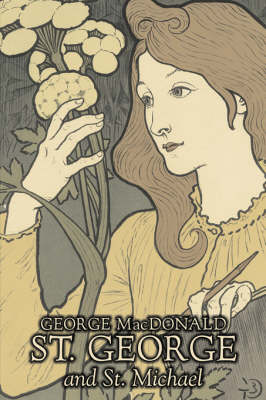 St. George and St. Michael by George MacDonald, Fiction, Classics, Action & Adventure