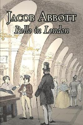 Rollo in London by Jacob Abbott, Juvenile Fiction, Action & Adventure, Historical