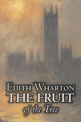 The Fruit of the Tree by Edith Wharton, Fiction, Classics, Fantasy, Historical