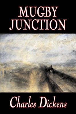 Mugby Junction by Charles Dickens, Fiction, Classics, Literary, Historical