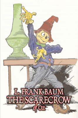 The Scarecrow of Oz by L. Frank Baum, Fiction, Fantasy, Literary, Fairy Tales, Folk Tales, Legends & Mythology
