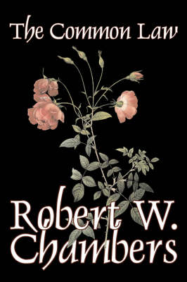 The Common Law by Robert W. Chambers, Fiction, Action & Adventure